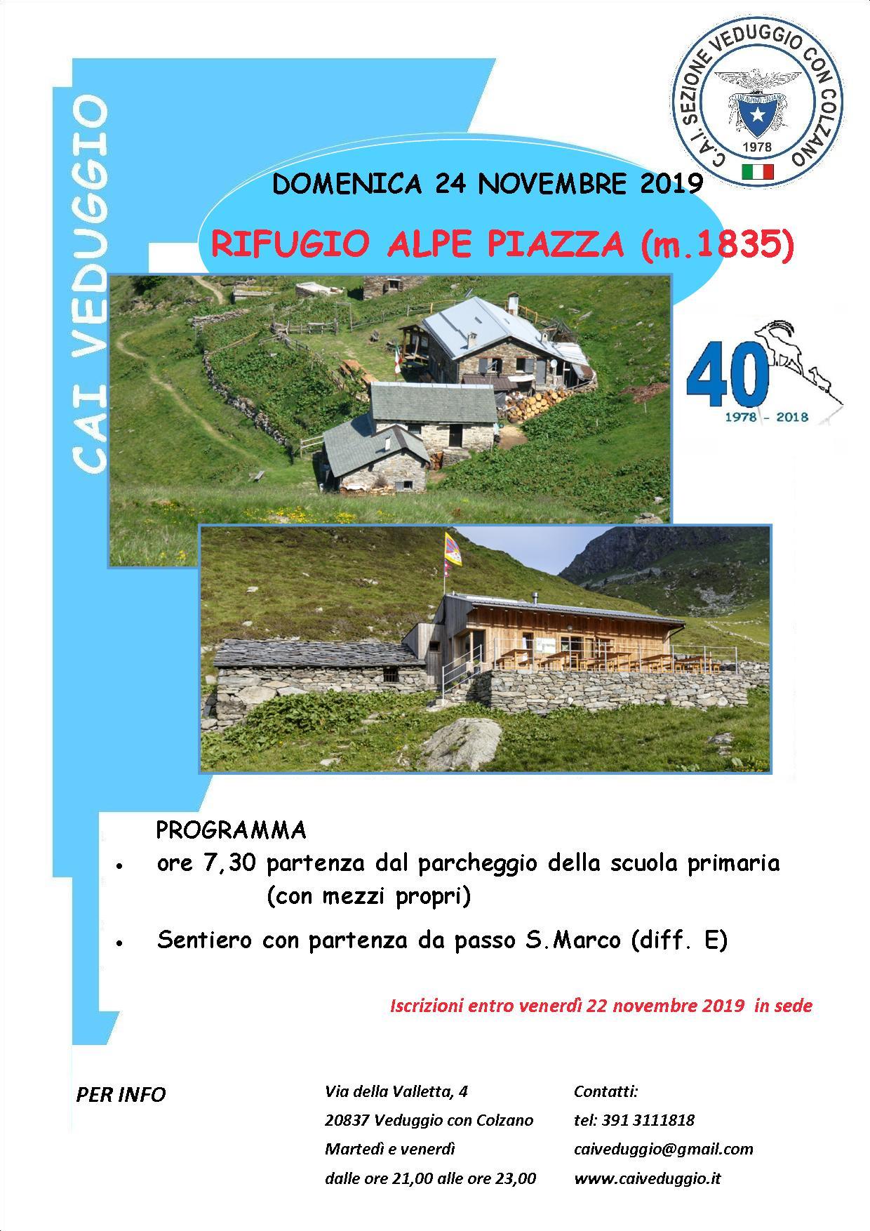 Domenica 24 novembre 2019 – Escursione al Rifugio Alpe Piazza (m.1835)